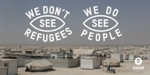 Oxfam We Dont See Refugees We See People